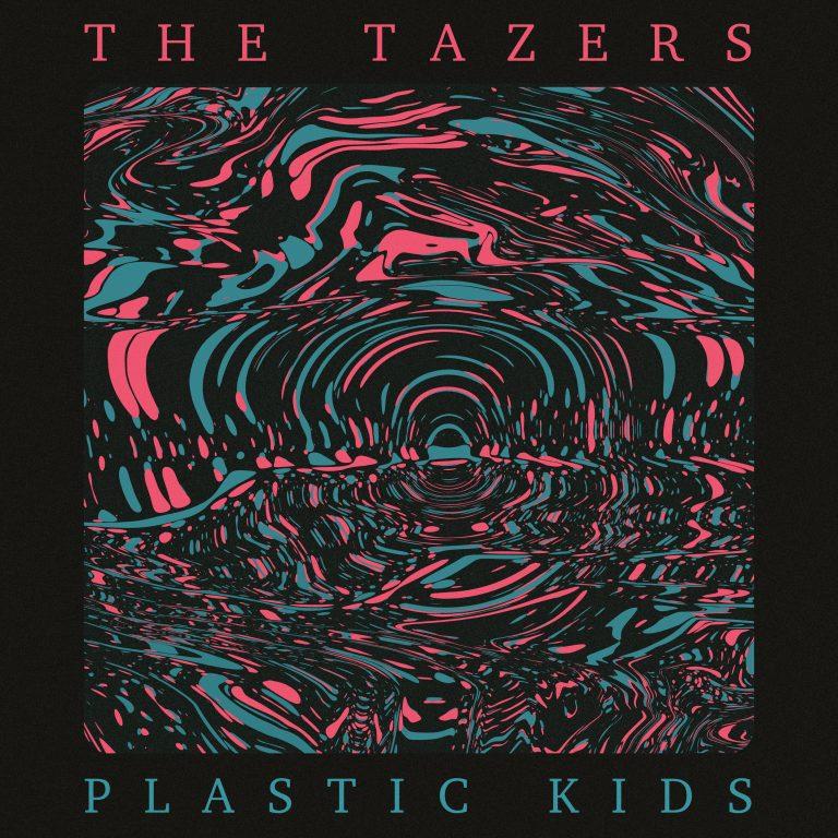 The Tazers - Plastic Kids